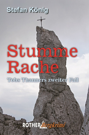 Rother Bergkrimi - Stumme Rache - Tobs Thanners zweiter Fall